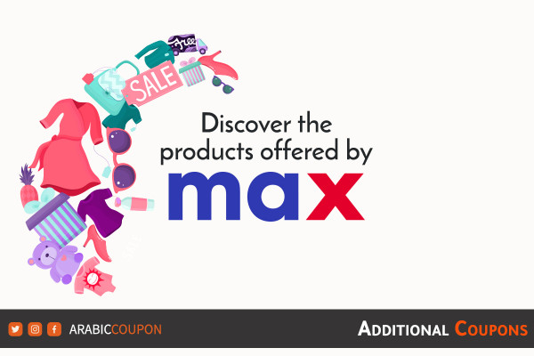 Discover the products available for online shopping from Max Fashion with additional coupons