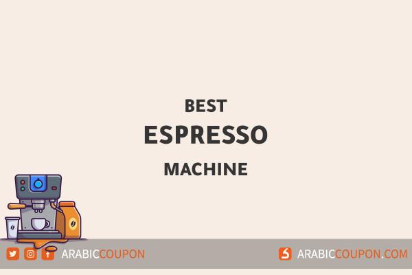 Best espresso coffee machines for 2021 in GCC -